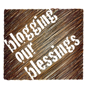 blogging our blessings©